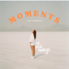 Moments Podcast