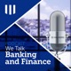 We Talk Banking and Finance