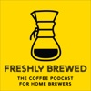 Freshly Brewed: The Coffee Podcast for Home Brewers artwork