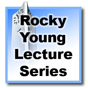 Rocky Young Lecture Series - Spring 2010