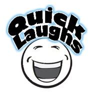 Quick Laughs