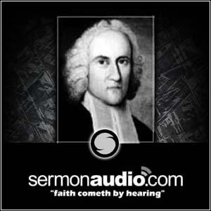 Jonathan Edwards on SermonAudio