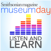 Smithsonian magazine's Museum Day September 25th 2010 podcast