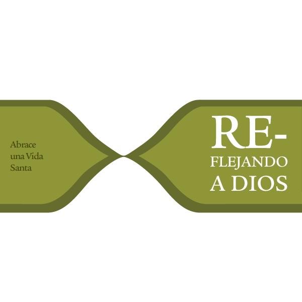 Reflejando a Dios - Abrace una vida santaReflejando a Dios – Abrace una vida santa