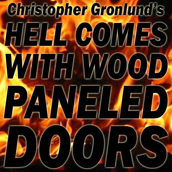 Hell Comes With Wood Paneled Doors