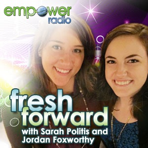 Fresh Forward Podcast on Empoweradio.com