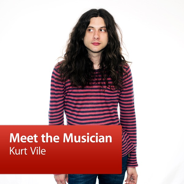 Kurt Vile: Meet the Musician