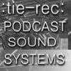 PODCAST SOUND SYSTEMS :Tie-rec:
