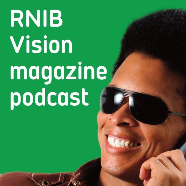 RNIB Vision magazine podcast
