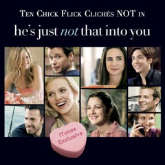 """""""He's Just Not That Into You: Ten Chick Flick Cliches that are NOT in this movie"""""""
