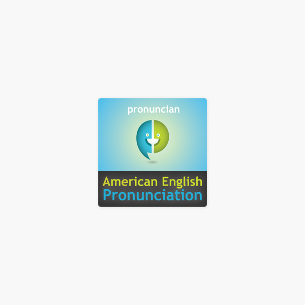 American English Pronunciation Podcast on Apple Podcasts