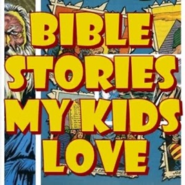 Bible Stories My Kids Love on Apple Podcasts