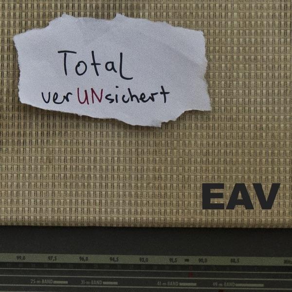 Total verunsichert - Der EAV-Podcast