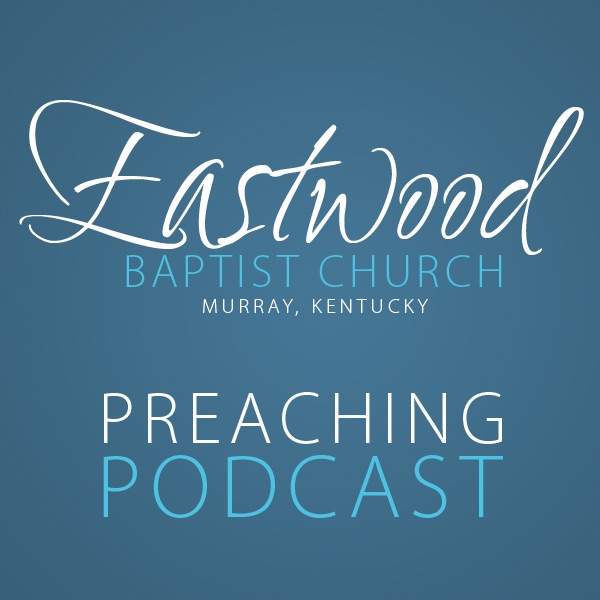 Eastwood Baptist Church Preaching