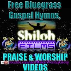 Free Bluegrass Gospel Hymns, Praise and Worship Videos