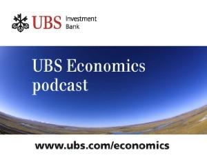 UBS Economics Podcast
