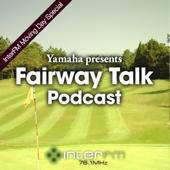 Yamaha presents Fairway Talk / 89.7MHz InterFM