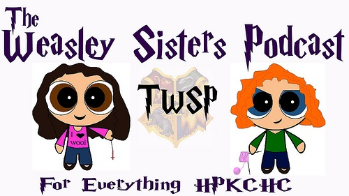 podcast – The Weasley Sisters