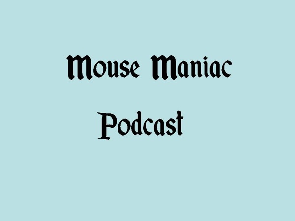 Mouse Maniac Podcast