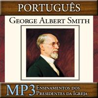 Ensinamentos dos Presidentes da Igreja: George Albert Smith | MP3 | PORTUGUESE podcast
