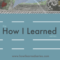 How I Learned podcast