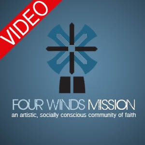 Four Winds Mission (VIDEO)