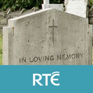 RTÉ - Speaking Ill Of The Dead