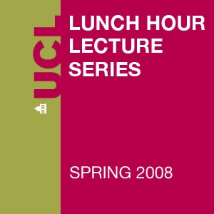 Lunch Hour Lectures - Spring 2008 - Audio