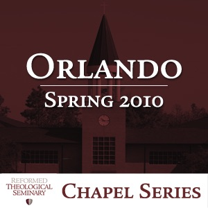 Spring 2010 RTS Orlando Chapel Messages