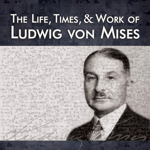 The Life, Times, and Work of Ludwig von Mises