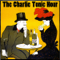 The Charlie Tonic Hour