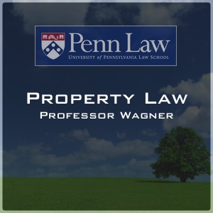 Property Law (Fall 2009) - Professor Polk Wagner - Fall 2009 Class Sessions (Slides + Audio)