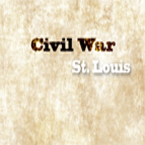 The Civil War: St. Louis