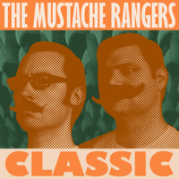 Mustache Rangers Classic podcast