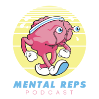 Mental Reps Podcast podcast