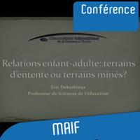 Relations enfant-adulte : terrains d'entente ou terrains minés ? podcast