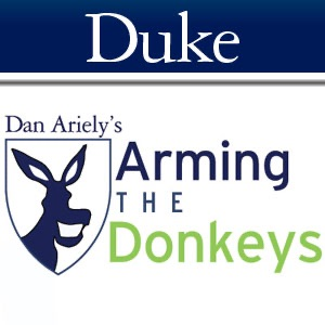 Arming the Donkeys:Dan Ariely, Duke University