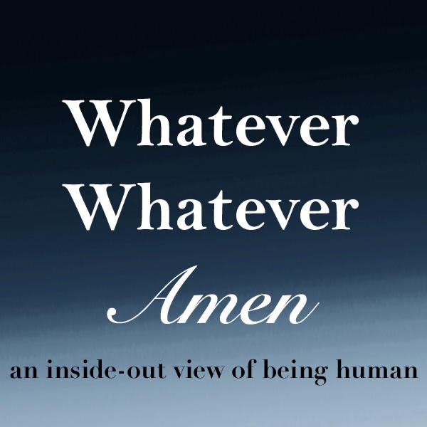 Whatever Amen : Sex and Love