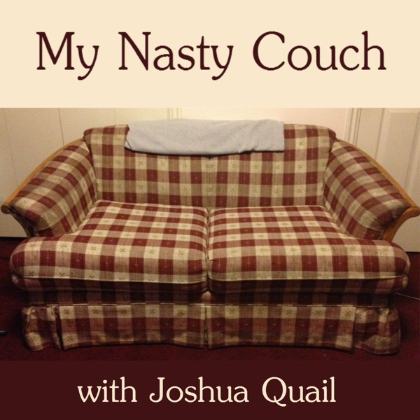 My Nasty Couch with Joshua Quail