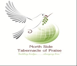 NORTH SIDE TABERNACLE OF PRAISE