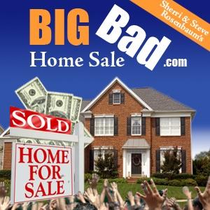 Big Bad Home Sale