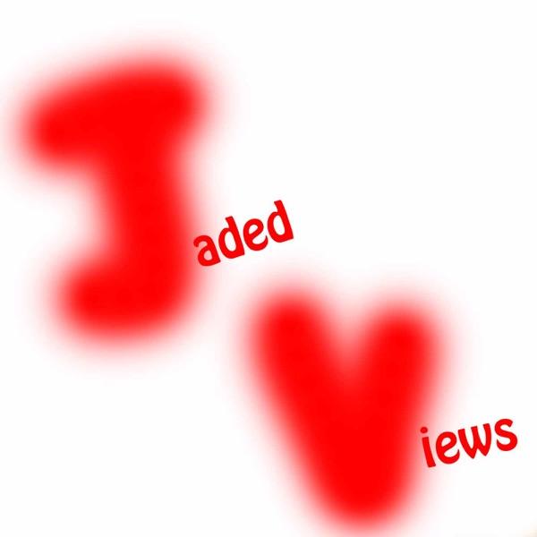Jaded Views