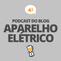 Aparelho Elétrico podcast