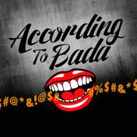According To Bada podcast
