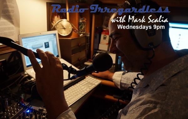 Radio Irregardless w/ Mark Scalia
