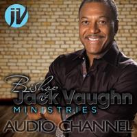 Bishop Jack Vaughn Ministries podcast