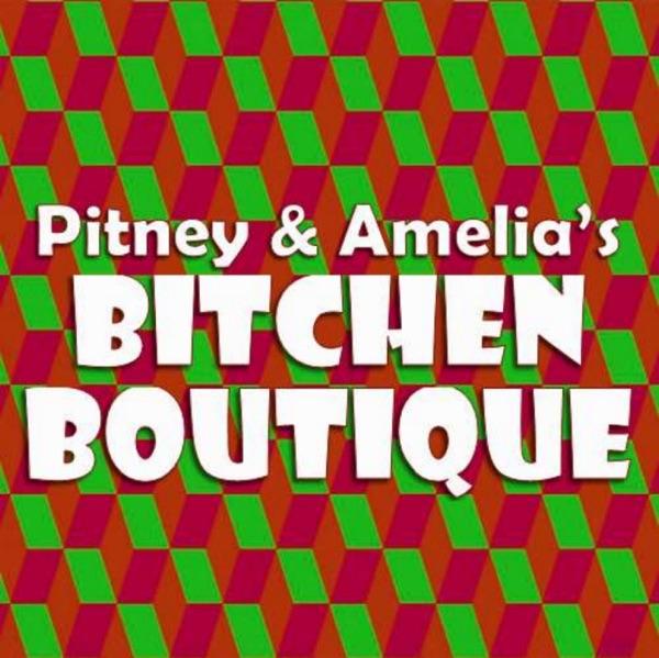 Pitney & Amelia's Bitchen Boutique