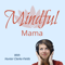 Mindful Mama - Parenting with Mindfulness