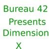 Bureau 42 Presents Dimension X artwork