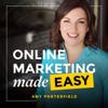 Online Marketing Made Easy with Amy Porterfield - Amy Porterfield: Entrepreneur, Social Media Marketing Strategist, and Online Marketer